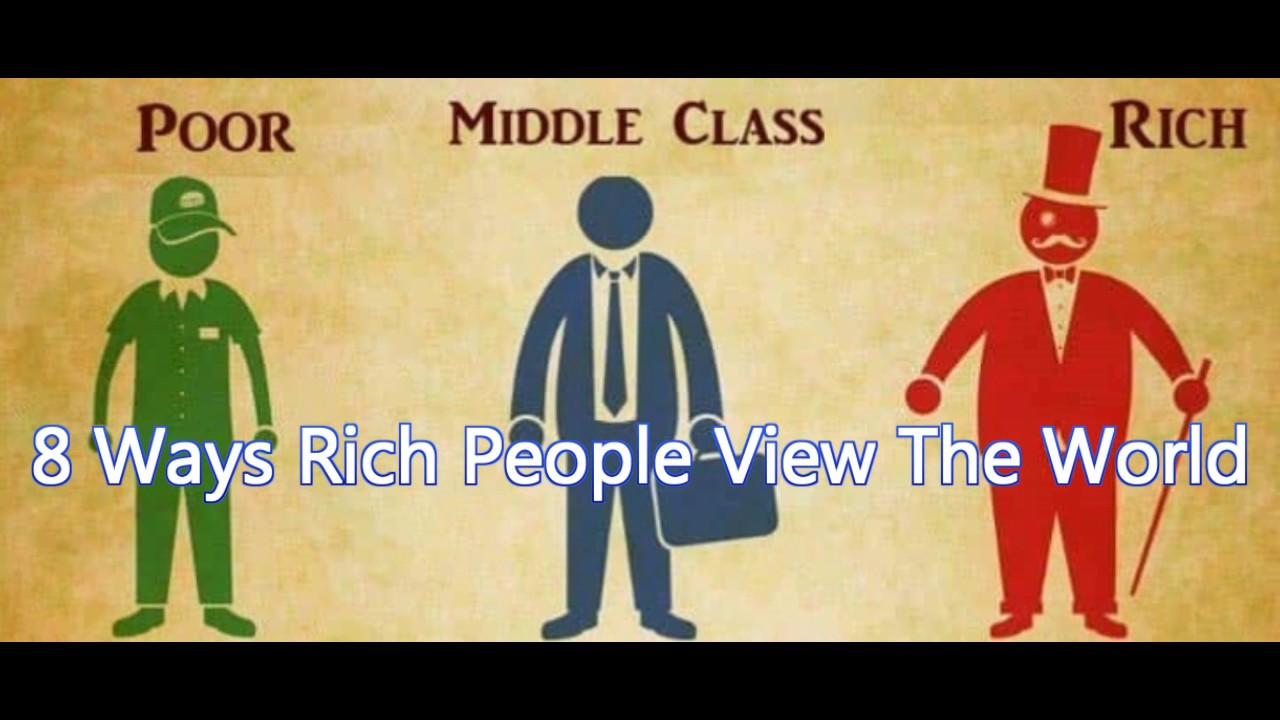 8 ways rich people view the world