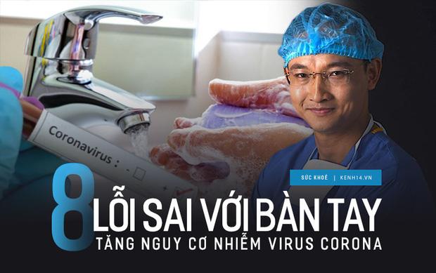 Bác sĩ chỉ ra 8 lỗi sai phổ biến với bàn tay làm tăng nguy cơ lây nhiễm virus Corona